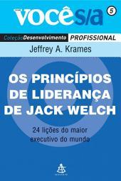 Os princípios de liderança de Jack Welch: 24 lições do maior executivo do mundo