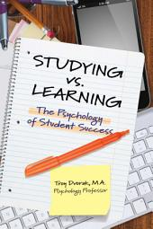 Studying vs. Learning: The Psychology of Student Success