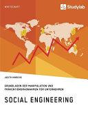 Social Engineering  Grundlagen der Manipulation und Pr  ventionsma  nahmen f  r Unternehmen PDF