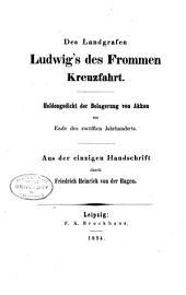 Des Landgrafen Ludwig's des Frommen Kreuzfahrt: Heldengedicht der Belagerung von Akkon am Ende des zwölften Jahrhunderts