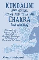 Kundalini Awakening  Rising and Yoga for Chakra Balancing
