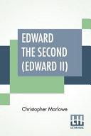 Edward The Second (Edward II)