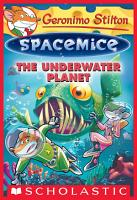 The Underwater Planet  Geronimo Stilton Spacemice  6  PDF