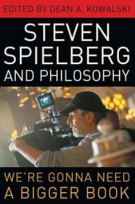 Steven Spielberg and Philosophy