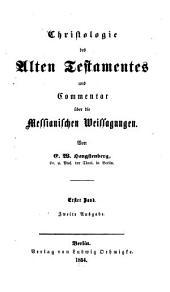 Christologie des Alten Testaments und Commentar über die Messianischen Weissagungen der Propheten: Band 1