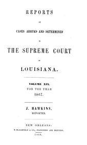 Reports of Cases Argued and Determined in the Supreme Court of Louisiana: Volume 19