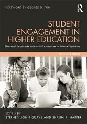 Student Engagement in Higher Education: Theoretical Perspectives and Practical Approaches for Diverse Populations, Edition 2