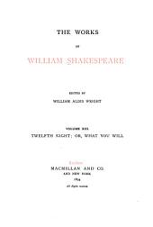 The Works of William Shakespeare: Twelfth night; or, What you will