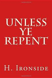 Unless Ye Repent