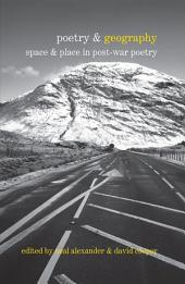 Poetry & Geography: Space & Place in Post-war Poetry
