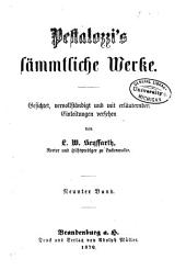 Pestalozzi's sämmtliche werke: Gesichtet, vervollständigt und mit erläuternden einleitungen versehen, Bände 9-10