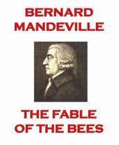 The Fable of the Bees (Annotated Edition)