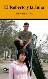 El Roberto y la Julia