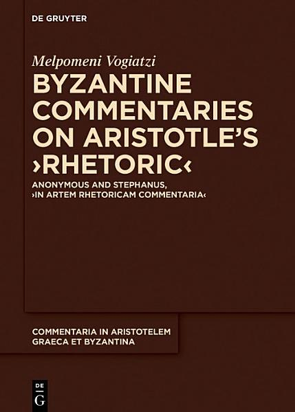 Byzantine Commentaries on Aristotle's >Rhetoric