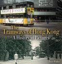 The Tramways of Hong Kong
