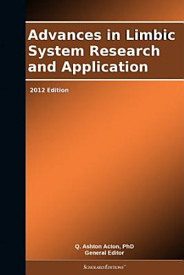 Advances in Limbic System Research and Application: 2012 Edition