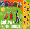 Discovery Squawk in the Jungle