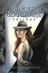Hair Of The Serpentine Trilogy Book PDF