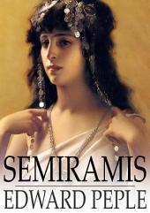 Semiramis: A Tale of Battle and of Love