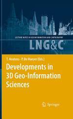 Developments in 3D Geo-Information Sciences