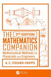 The Mathematics Companion: Mathematical Methods for Physicists and Engineers, 2nd Edition, Edition 2