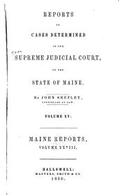 Maine Reports: Cases Argued and Determined in the Supreme Judicial Court of Maine, Volume 28