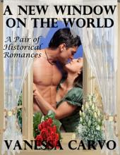 A New Window On the World: A Pair of Historical Romances