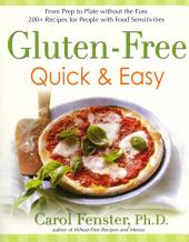 Gluten-Free Quick & Easy: From prep to plate without the fuss - 200+ recipes for people withfood sensitivities