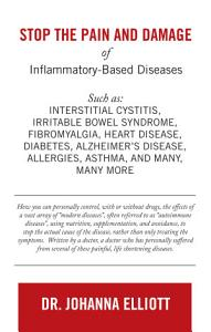Stop the Pain and Damage of Inflammatory Based Diseases Book