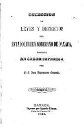 Colección de leyes y decretos del estado libre de Oaxaca ...: Volumen 2