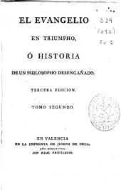 El Evangelio en triumpho ó Historia de un philosopho desengañado: Tomo segundo