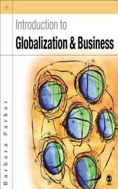 Introduction to Globalization and Business: Relationships and Responsibilities, Edition 2