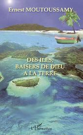 Des îles, baisers de Dieu à la Terre
