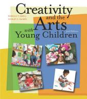 Creativity and the Arts with Young Children: Edition 3