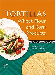 Tortillas  Wheat Flour and Corn Products