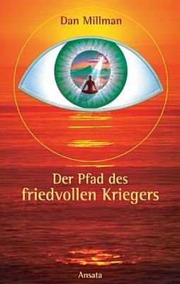 Der Pfad des friedvollen Kriegers PDF