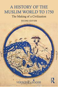 A History of the Muslim World to 1750 Book