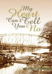 My Heart Can T Tell You No Book PDF