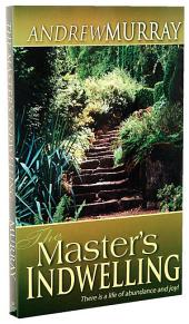 The Masters Indwelling: There is a Life of Abundance and Joy