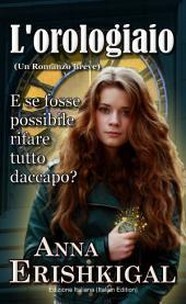 L'orologiaio: Un Romanzo Breve (Edizione Italiana): Italian Language