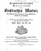 Grammatisch-kritisches Wörterbuch der hochdeutschen Mundart, mit beständiger Vergleichung der übrigen Mundarten, besonders aber der oberdeutschen: A-E
