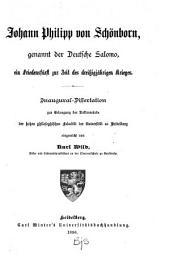 Johann Philipp von Schönborn, genannt der Deutsche Salomo: ein Friedensfürst zur Zeit des dreissigjährigen Krieges
