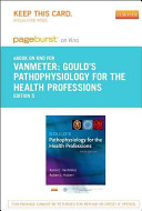 Gould s Pathophysiology for the Health Professions   Pageburst E Book on Kno  Retail Access Card  PDF