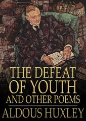 The Defeat of Youth: And Other Poems