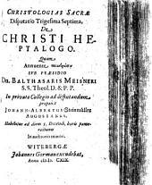 Christologias Sacrae Disputatio Trigesima Septima, De Christi Heptalogo