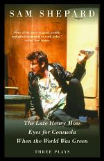 The Late Henry Moss, Eyes for Consuela, When the World Was Green