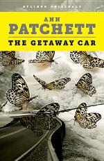 The Getaway Car: A Practical Memoir About Writing and Life