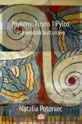 Mykeny, Tiryns i Pylos — przewodnik kulturowy