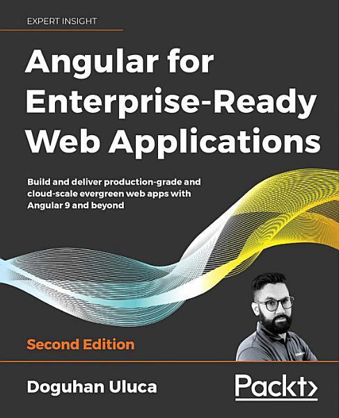 Angular for Enterprise Ready Web Applications PDF