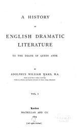 Introd  Additions and corrections  The origin of the English drama  The beginnings of the English regular drama  Shakespere s predecessors  Shakspere  Ben Jonson PDF